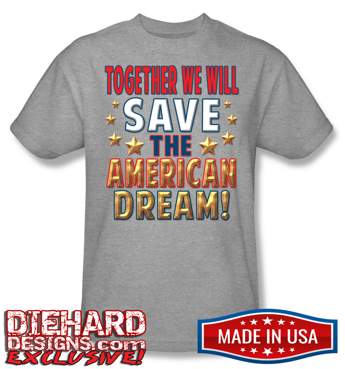 Together we will save the american dream made in usa t shirt for How to copyright t shirt designs