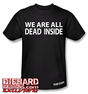 WE ARE ALL DEAD INSIDE Apparel