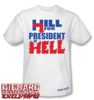 Hill for President of Hell™ T-Shirt