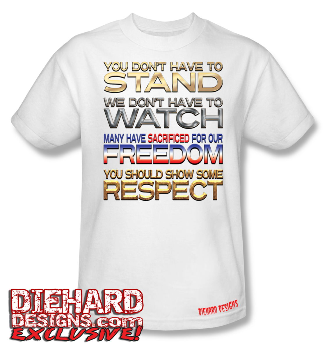 Stand watch freedom respect t shirt for How to copyright t shirt designs